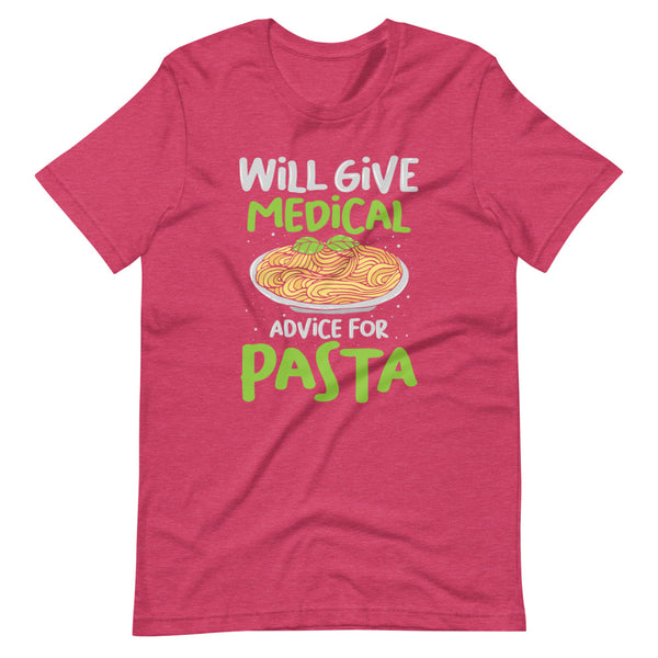 Will Give Medical Advice For Pasta T-Shirt - Raspberry Heather - Relatable Wear