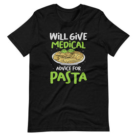 Will Give Medical Advice For Pasta T-Shirt