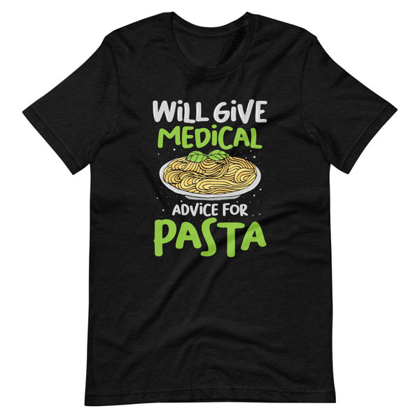 Will Give Medical Advice For Pasta T-Shirt - Black Heather - Relatable Wear