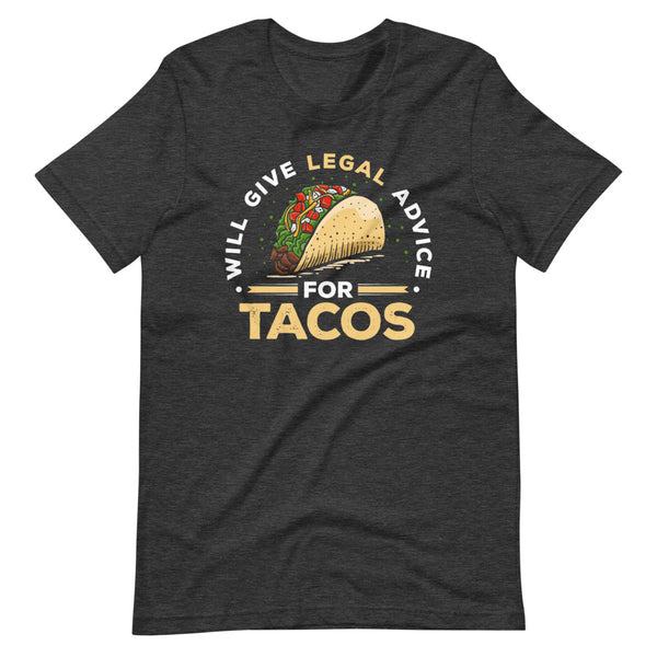 Will Give Legal Advice For Tacos T-Shirt - Dark Grey Heather - Relatable Wear