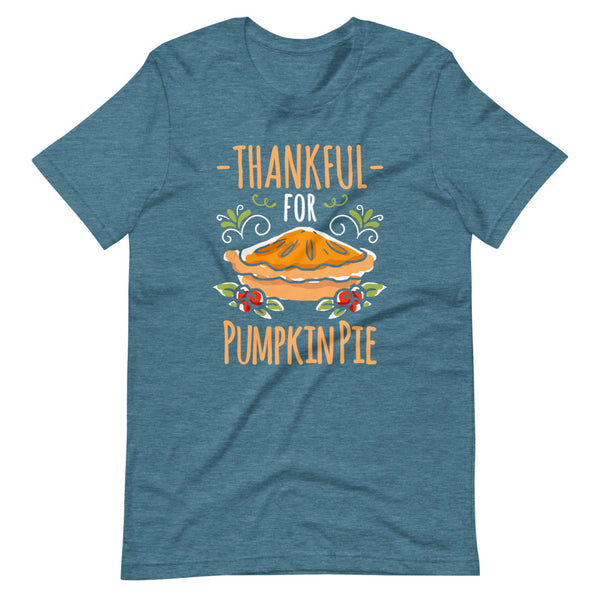 Thankful For Pumpkin Pie T-Shirt - Teal Blue Heather - Relatable Wear