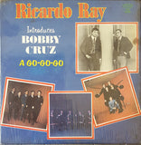 R. RAY INTRODUCES BOBBY CRUZ / A GO-GO-GO