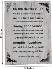 Load image into Gallery viewer, Dalai Lama Quotes ~ Wooden ~ The True Meaning of Life ~ Inspirational Message Wall Decor - DharmaObjects