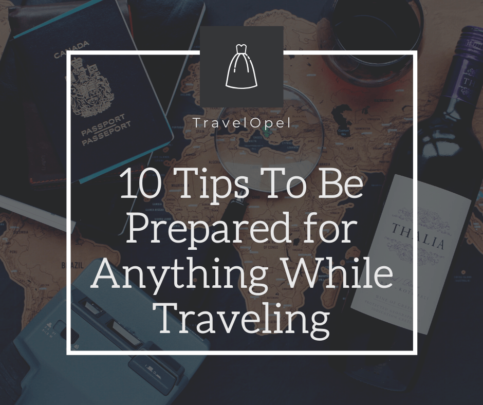Tips and Tricks: Be Prepared for Anything While Traveling