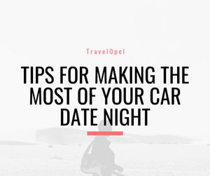 Tips For Making The Most Of Your Car Date Night
