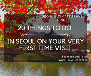 20 Things to Do in Seoul on Your Very First Time Visit
