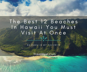 The Best 12 Beaches In Hawaii - #6 Oahu Is My Favorite