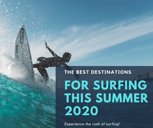 Top Destinations For Surfing This Summer 2021
