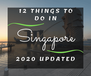 12 Things To Do In Singapore - 2020 Updated