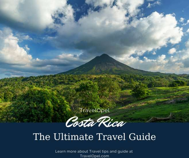 Costa Rica: The Ultimate Travel Guide