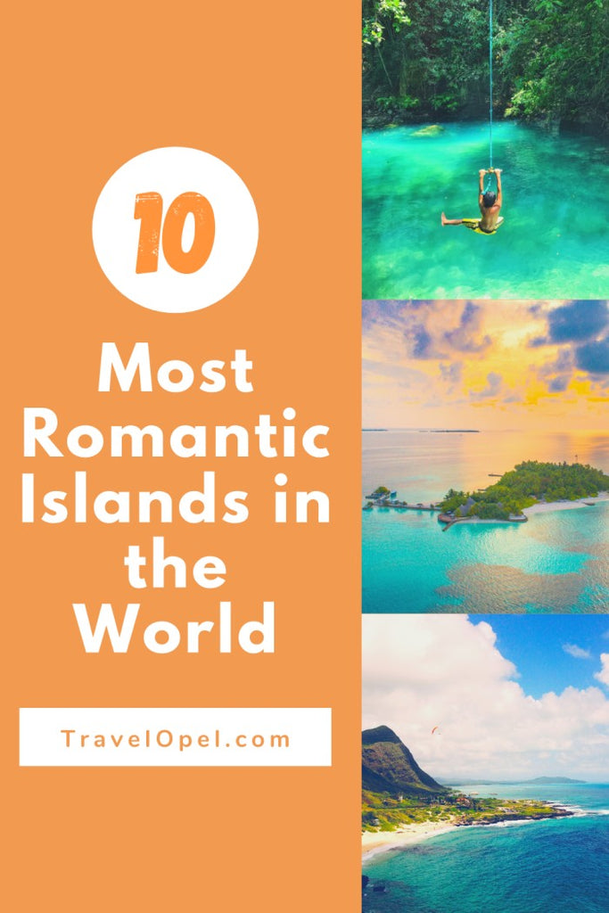 Most Romantic Islands in the World