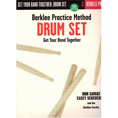 Get Your Band Together: Drum Set (Berklee Practice Method)