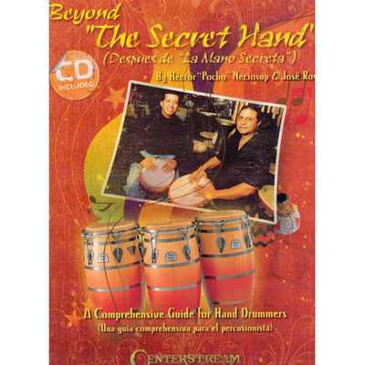 "Beyond ""The Secret Hand"": A Comprehensive Guide for Hand Drummers"