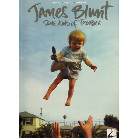 JAMES BLUNT – SOME KIND OF TROUBLE