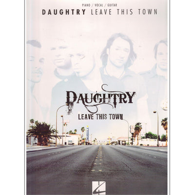Daughtry - Leave This Town, Piano/Vocal/Guitar Artist Songbook