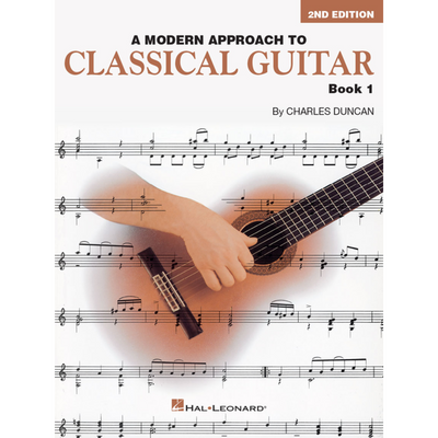 A Modern Approach to Classical Guitar, 2nd Edition by Charles Duncan