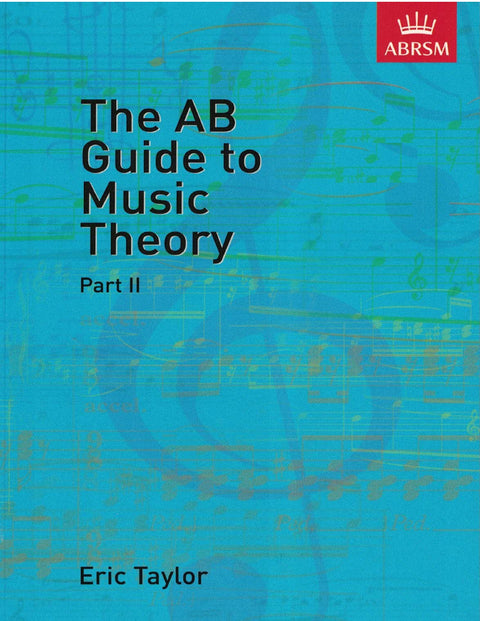 ABRSM: The AB Guide to Music Theory, Part II