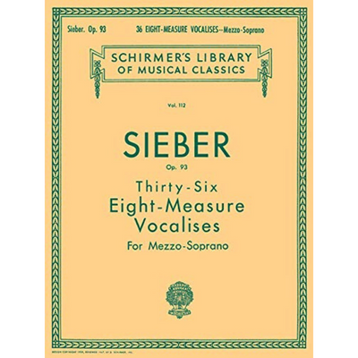 Schirmer's Library of Musical Classics | 36 Eight-Measure Vocalizes for Mezzo-Soprano, Op. 93 by Sieber