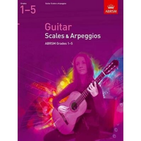 ABRSM: Guitar Scales and Arpeggios Grades 1-5