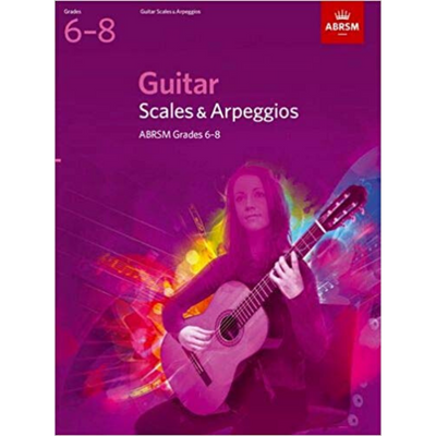 ABRSM: Guitar Scales and Arpeggios Grades 6-8