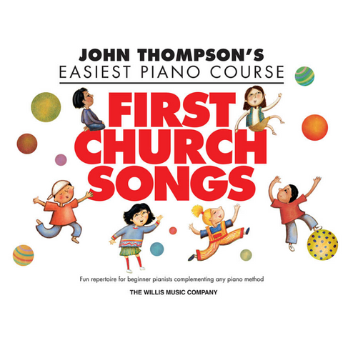 John Thompson's Easiest Piano Course: First Church Songs