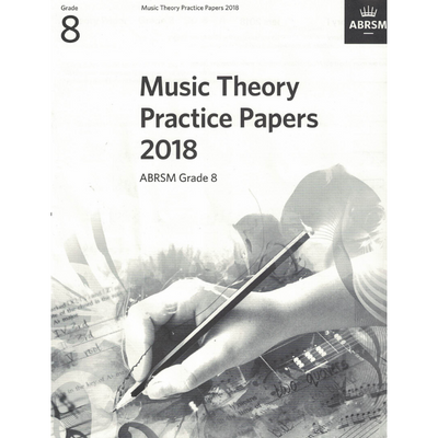 Music Theory Practice Papers 2018 Grade 8