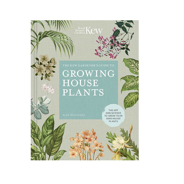 Kew gardenders guide to growing house plants