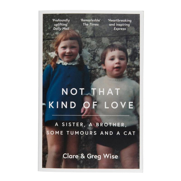 Not that kind of love book by Greg & Clare Wise