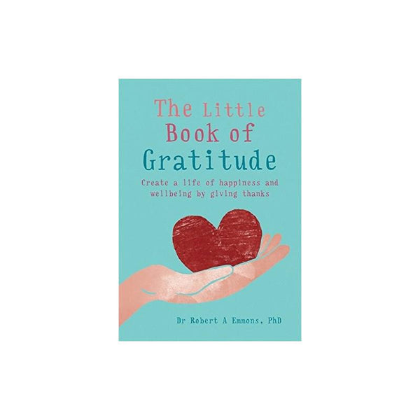 Little Book Of Gratitude by Dr Robert A Emmons