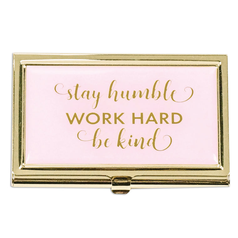 Business Card Holder Stay Humble Work Hard Be Kind