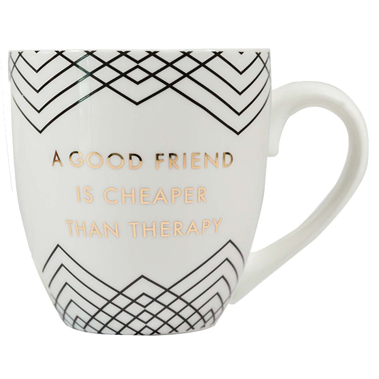 Ceramic Mug a good friend is cheaper than therapy