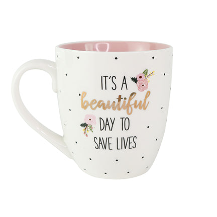 Ceramic Mug It's a Beautiful Day to Save Lives