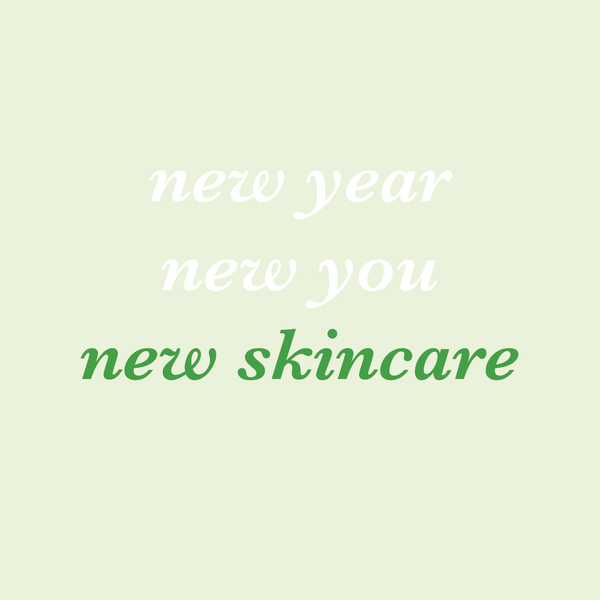 THE 2019 SKINCARE RESOLUTION YOU SHOULD BE MAKING