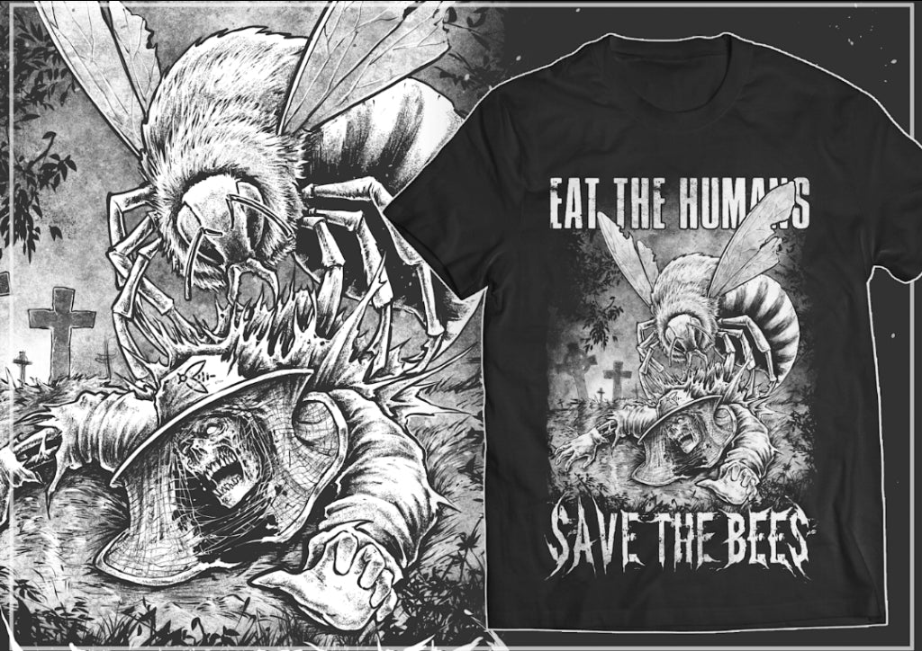 "Eat the Humans - Save the Bees ""Revenge"""