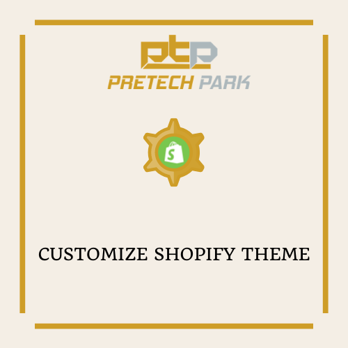 CUSTOMIZE SHOPIFY THEME