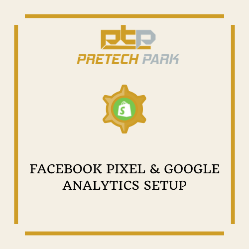 FACEBOOK PIXEL & GOOGLE ANALYTICS SETUP