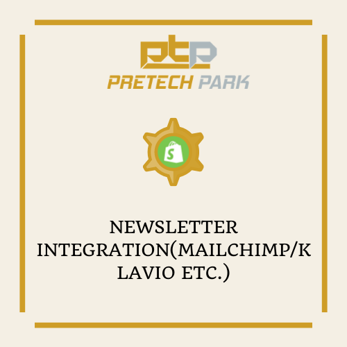 NEWSLETTER INTEGRATION(MAILCHIMP/KLAVIO ETC.)
