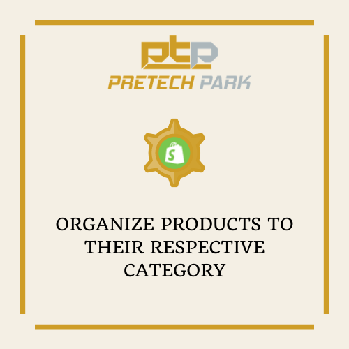 ORGANIZE PRODUCTS TO THEIR RESPECTIVE CATEGORY