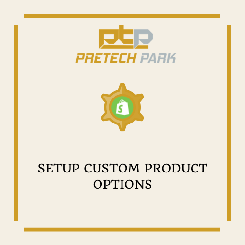 SETUP CUSTOM PRODUCT OPTIONS