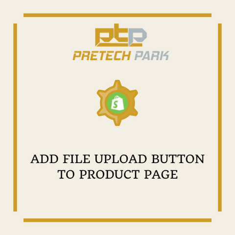ADD FILE UPLOAD BUTTON TO PRODUCT PAGE