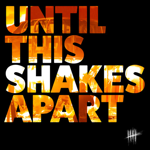 Until This Shakes Apart CD/Vinyl
