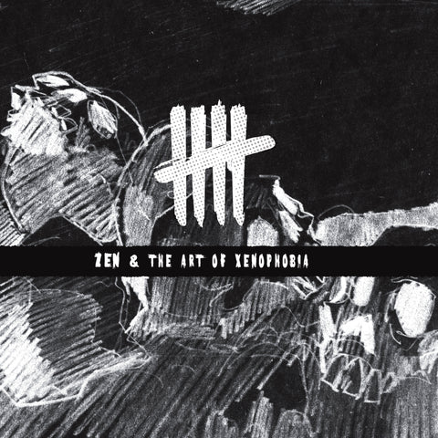 Zen & The Art of Xenophobia - Single