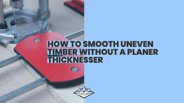 How to Smooth Uneven Timber Without a Planer Thicknesser