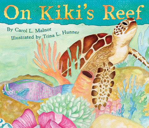 On Kiki's Reef children's book about coral reefs and green sea turtles