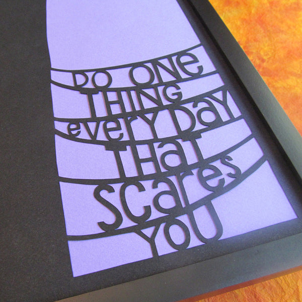 Do One Thing that Scares You - Paper Cut Art