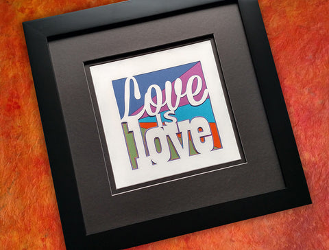Love is Love - Paper Cut Art