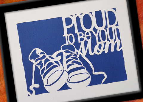 Proud to Be Your Mom Sneakers 2 Paper Cut Art