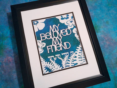 My Beloved My Friend - Jewish Paper Cut Art