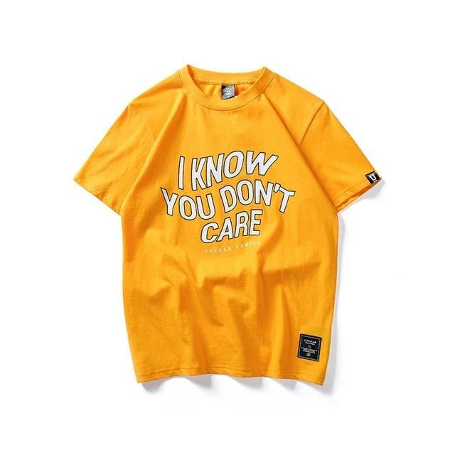 I Know You Don't Care T-shirt - Vincere