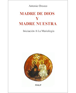 Madre de Dios y Madre Nuestra. Iniciación a la Mariología (Mother of God and Our Mother) - USA Madrid